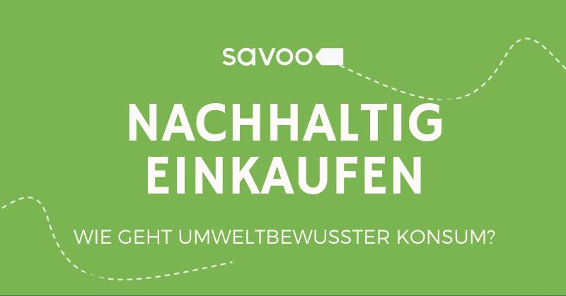 Titelbild einer Infografik der Savoo Redaktion zum nachhaltigen Einkaufen